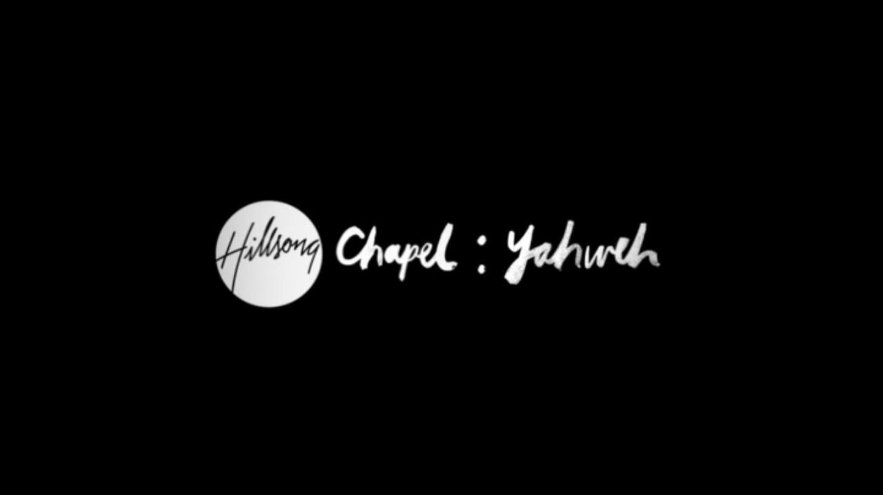 yahweh hillsong chapel. Yahweh – Hillsong Chapel (2010